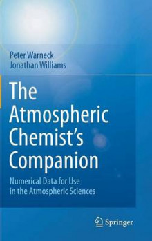The Atmospheric Chemist's Companion av Peter Warneck og Jonathan Williams (Innbundet)