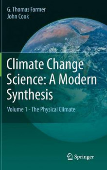 Climate Change Science: A Modern Synthesis av G. Thomas Farmer og John Cook (Innbundet)