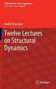 Twelve Lectures on Structural Dynamics av Andre Preumont (Innbundet)