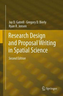 Research Design and Proposal Writing in Spatial Science av Jay D. Gatrell, Gregory D. Bierly og Ryan R. Jensen (Heftet)
