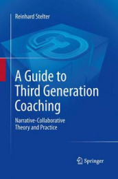 A Guide to Third Generation Coaching av Reinhard Stelter (Heftet)