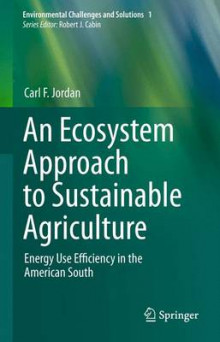 An Ecosystem Approach to Sustainable Agriculture av Carl F. Jordan (Heftet)