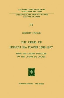 The Crisis of French Sea Power, 1688-1697 av Geoffrey Symcox (Heftet)