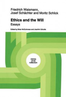 Ethics and the Will av Friedrich Waismann, Josef Schachter og Moritz Schlick (Heftet)