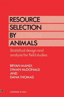 Resource Selection by Animals av B. B. Manly, L. McDonald og Dana Thomas (Heftet)