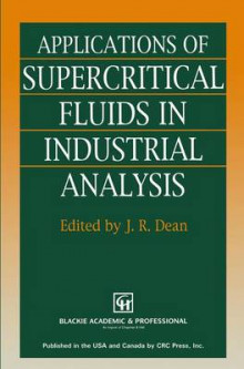 Applications of Supercritical Fluids in Industrial Analysis av J.R. Dean (Heftet)