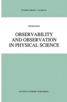 Observability and Observation in Physical Science av Peter Kosso (Heftet)