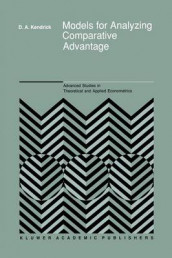 Models for Analyzing Comparative Advantage av David Andrew Kendrick (Heftet)