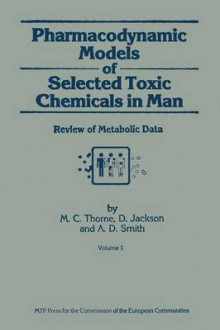 Pharmacodynamic Models of Selected Toxic Chemicals in Man av M. C. Thorne, D. Jackson og A. D. Smith (Heftet)