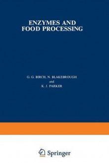 Enzymes and Food Processing av G. G. Birch, N. Blakebrough og K. J. Parker (Heftet)