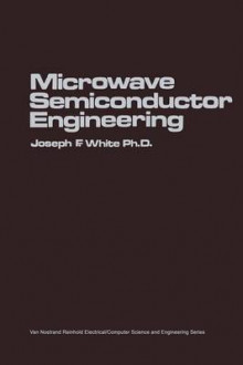 Microwave Semiconductor Engineering av Joseph F. White (Heftet)