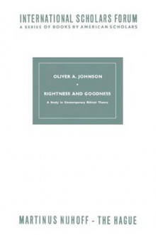 Rightness and Goodness av Oliver A. Johnson (Heftet)