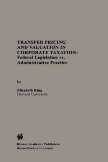 Transfer Pricing and Valuation in Corporate Taxation av Elizabeth King (Heftet)