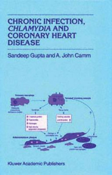Chronic Infection, Chlamydia and Coronary Heart Disease av S. Gupta og A. John Camm (Heftet)