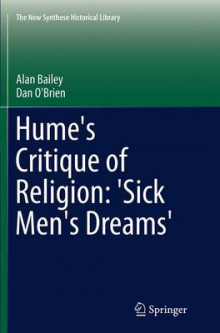 Hume's Critique of Religion: 'Sick Men's Dreams' av Alan Bailey og Dan O'Brien (Heftet)