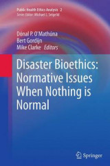 Omslag - Disaster Bioethics: Normative Issues When Nothing is Normal