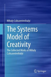 The Systems Model of Creativity av Mihaly Csikszentmihalyi (Innbundet)