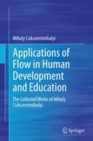 Applications of Flow in Human Development and Education av Mihaly Csikszentmihalyi (Innbundet)