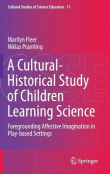 A Cultural-Historical Study of Children Learning Science av Marilyn Fleer og Niklas Pramling (Innbundet)
