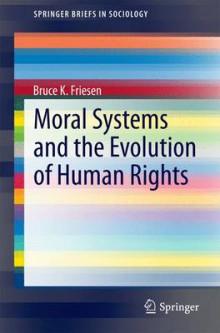 Moral Systems and the Evolution of Human Rights av Bruce K. Friesen (Heftet)