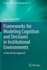 Omslag - Frameworks for Modeling Cognition and Decisions in Institutional Environments