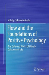 Flow and the Foundations of Positive Psychology av Mihaly Csikszentmihalyi (Heftet)