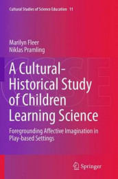A Cultural-Historical Study of Children Learning Science av Marilyn Fleer og Niklas Pramling (Heftet)