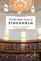 The 500 Hidden Secrets of Stockholm av Antonia AF Petersens (Heftet)