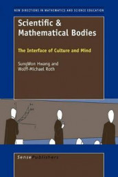 Scientific & Mathematical Bodies av SungWon Hwang og Wolff-Michael Roth (Heftet)