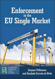 Enforcement in the EU Single Market av Jacques Pelkmans og Anabela Correia de Brito (Heftet)