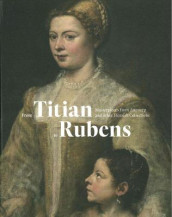 From Titian to Rubens av Snoek Publishers with Exhibitions International (Innbundet)