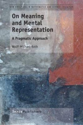On Meaning and Mental Representation av Wolff-Michael Roth (Heftet)