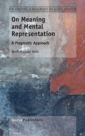 On Meaning and Mental Representation av Wolff-Michael Roth (Innbundet)