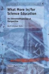 What More in/for Science Education av Wolff-Michael Roth (Heftet)