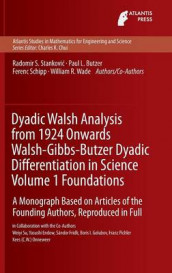 Dyadic Walsh Analysis from 1924 Onwards Walsh-Gibbs-Butzer Dyadic Differentiation in Science Volume 1 Foundations av Paul Leo Butzer, Yasushi Endow, Sandor Fridli, Boris I. Golubov, Franz Pichler, Ferenc Schipp, Radomir Stankovic, Weiyi Su og William R. Wade (Innbundet)