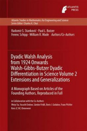 Dyadic Walsh Analysis from 1924 Onwards Walsh-Gibbs-Butzer Dyadic Differentiation in Science Volume 2 Extensions and Generalizations av Paul Leo Butzer, Yasushi Endow, Sandor Fridli, Boris I. Golubov, Franz Pichler, Ferenc Schipp, Radomir Stankovic, Weiyi Su og William R. Wade (Innbundet)