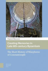 Omslag - Creating Memories in Late 8th-century Byzantium