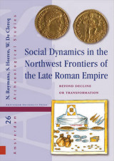 Omslag - Social Dynamics in the Northwest Frontiers of the Late Roman Empire