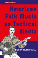 Omslag - American Folk Music as Tactical Media