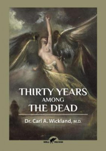 Thirty Years Among the Dead av Carl a Wickland (Heftet)