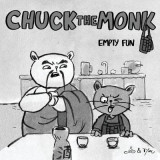 Omslag - Chuck the Monk - Empty Fun