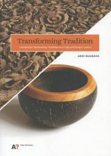 Omslag - Transforming Tradition - A Method for Maintaining Tradition in A Craft and Design Context