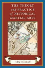Omslag - The Theory and Practice of Historical Martial Arts