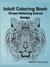 Omslag - Adult Coloring Book Stress Relieving Animal Designs