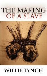 Omslag - The Willie Lynch Letter and the Making of a Slave