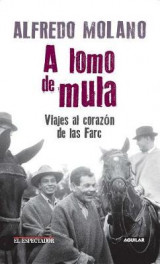Omslag - A Lomo de Mula / On the Mule's Back: Journeys to the Heart of the Farc