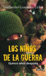 Omslag - Los Niaos de La Guerra/ Child Soldiers: Fifteen Years Later