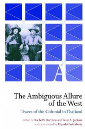 The Ambiguous Allure of the West - Traces of the Colonial in Thailand av Rachel Harrison (Heftet)