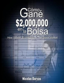 Como Gane $2,000,000 en la Bolsa / How I Made $2,000,000 In The Stock Market av Nicolas Darvas (Heftet)