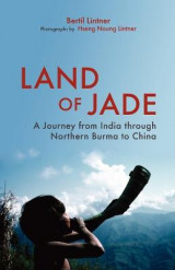Omslag - Land Of Jade: A Journey From India Through Northern Burma To China